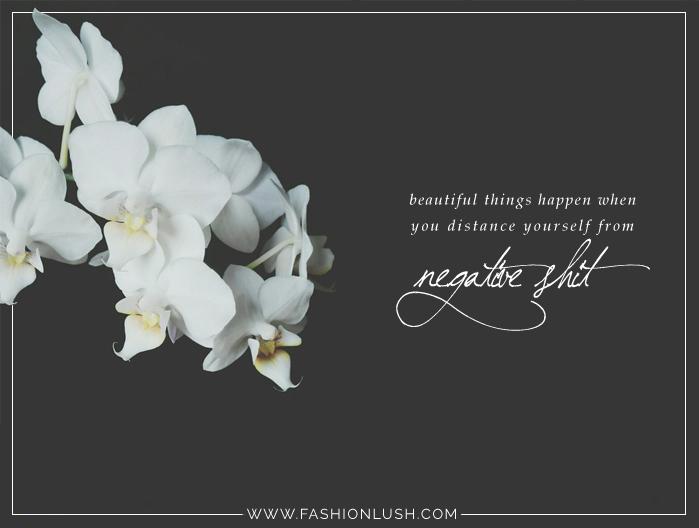 fashionlush, words of wisdom, negativity quotes