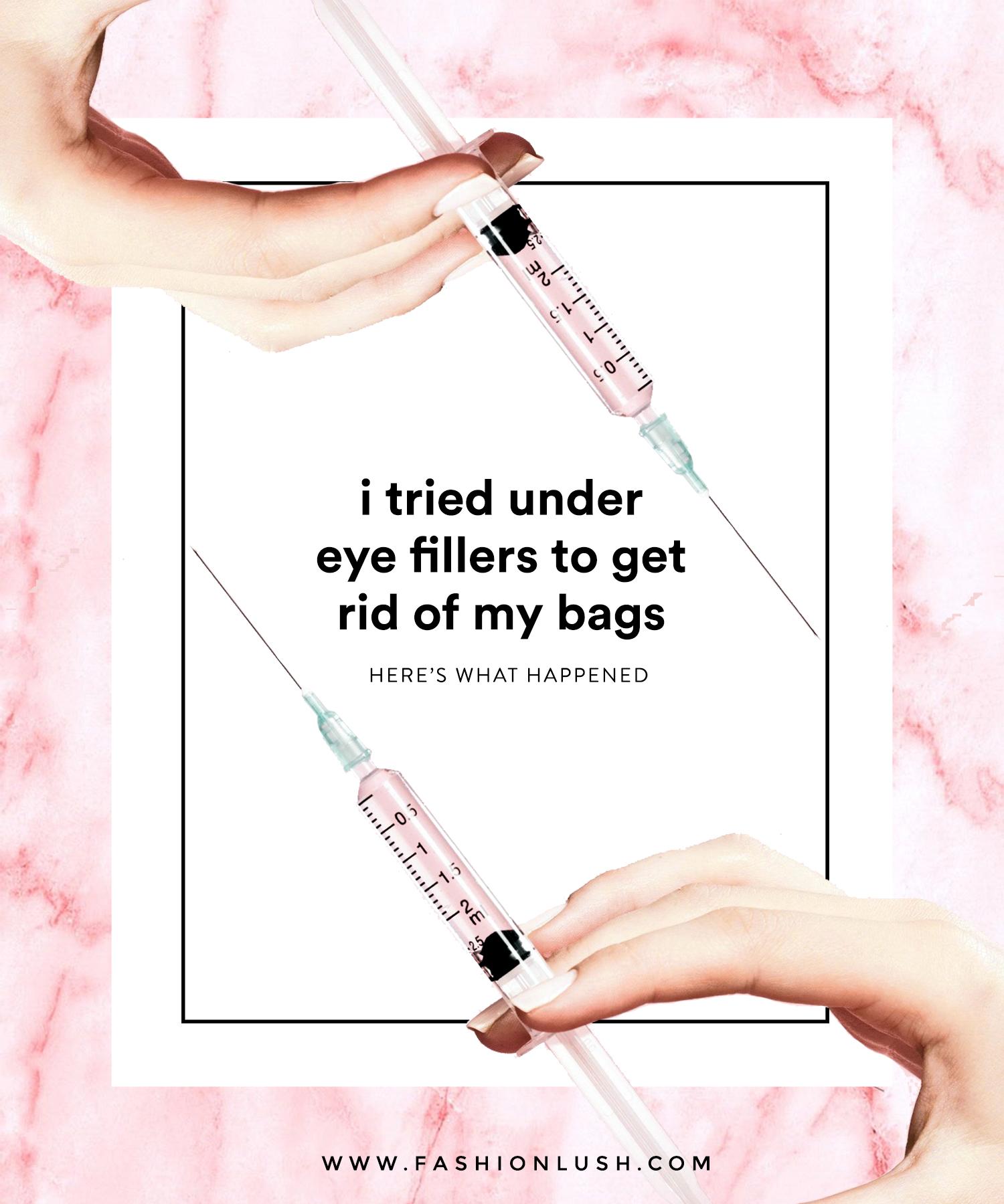 fashionlush, under eye fillers, get rid of under eye bags